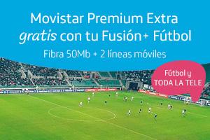 Movistar Premium Extra gratis con Fusión+